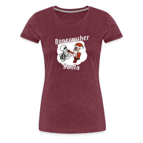 Bonecrusher Vs. Santa - Women's Premium T-Shirt