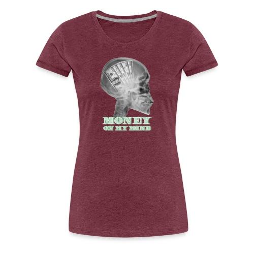 Money on my mind Hustler - Women's Premium T-Shirt