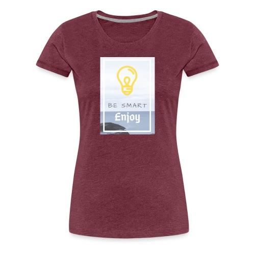 be smart - Women's Premium T-Shirt