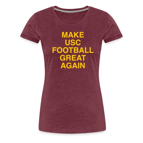 Make USC Football Great Again - Women's Premium T-Shirt