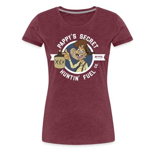 Pappy's Secret Hunting Fuel! - Women's Premium T-Shirt