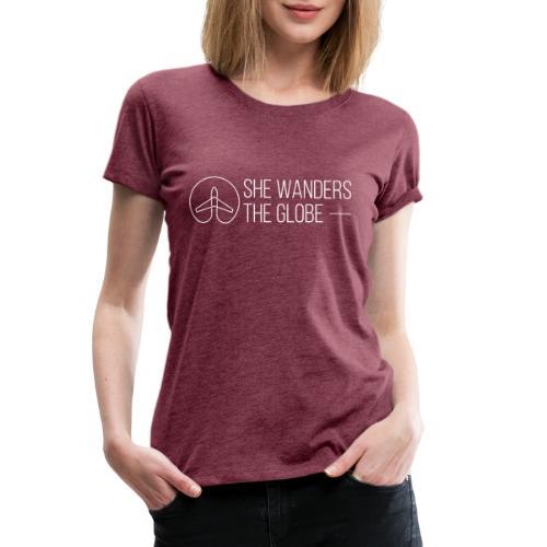 She Wanders the Globe - Women's Premium T-Shirt