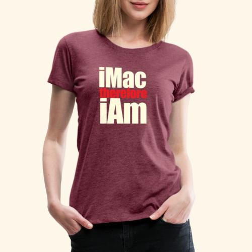 iMac therefore iAm - Women's Premium T-Shirt