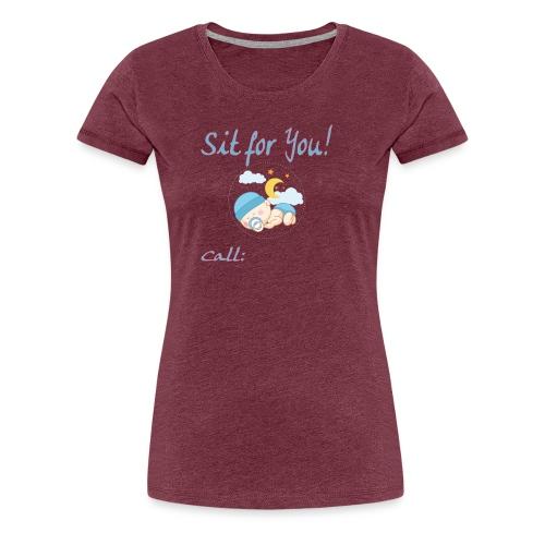 Babysitting Advertising Gift Tshirt Sit For You Te - Women's Premium T-Shirt