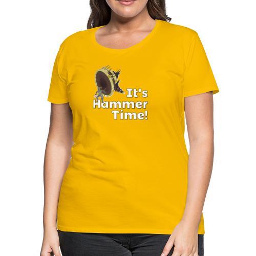 It's Hammer Time - Ban Hammer Variant - Women's Premium T-Shirt