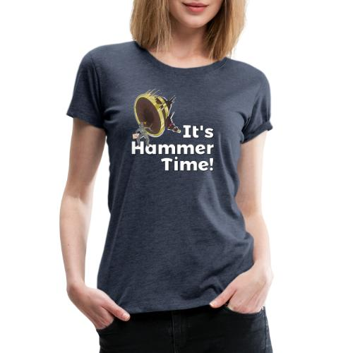 It's Hammer Time - Ban Hammer Variant - Women's Premium T-Shirt