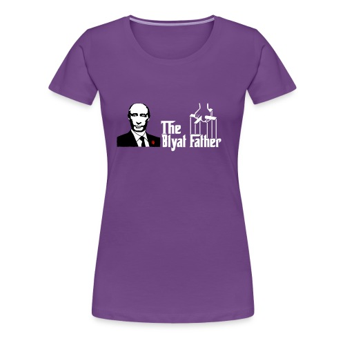 The Blyat Father - Women's Premium T-Shirt