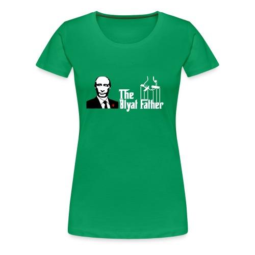 The Blyat Father - Women's Premium T-Shirt