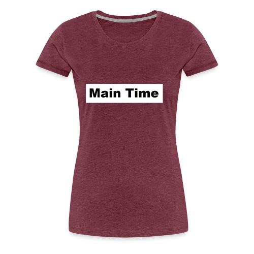Main Time - Women's Premium T-Shirt
