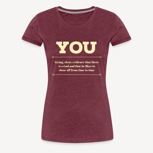 YOU - Women's Premium T-Shirt