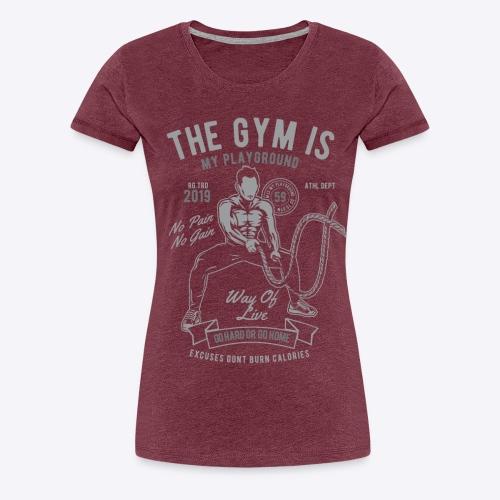 The gym is my playground - Women's Premium T-Shirt