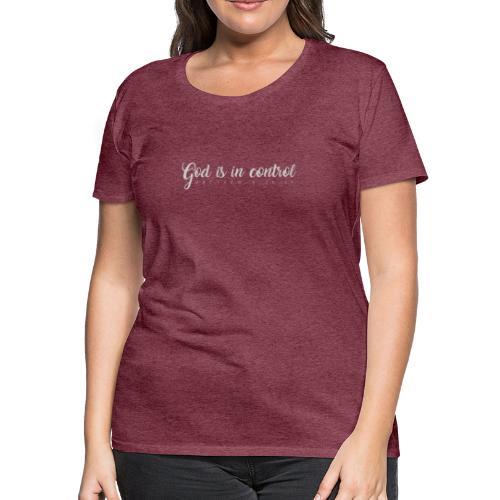 God is in control - Matthew 6:25-34 - Women's Premium T-Shirt