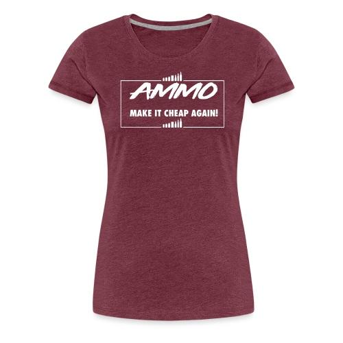 AMMO - Women's Premium T-Shirt