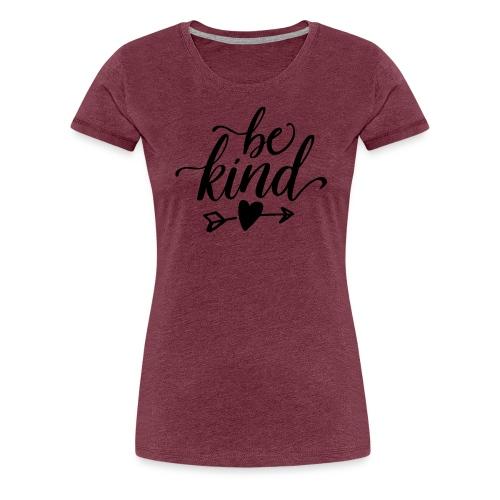 BE KIND 1 - Women's Premium T-Shirt