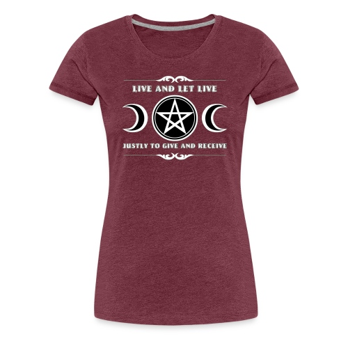Live and let live Wicca law - Women's Premium T-Shirt