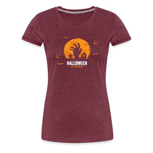 Halloween is coming - Women's Premium T-Shirt