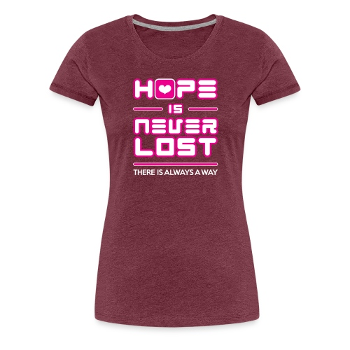 Hope is Never Lost - Women's Premium T-Shirt