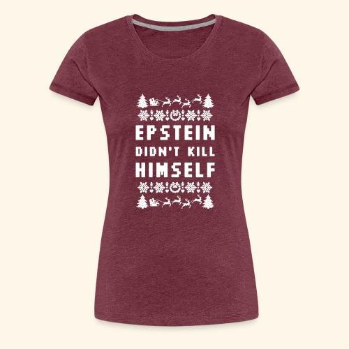Epstein Didn t Kill Himself Christmas - Women's Premium T-Shirt