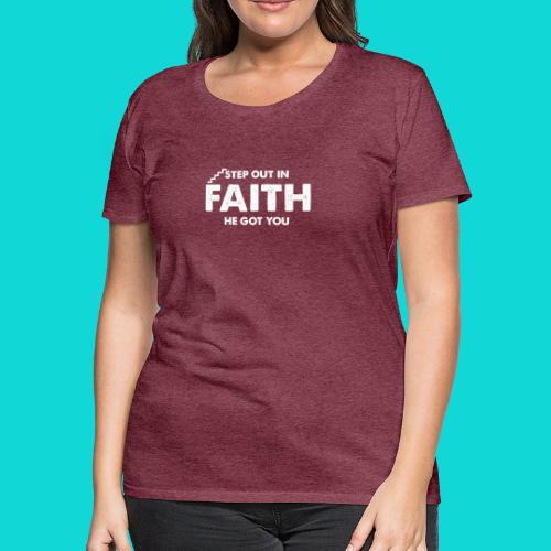 Step Out In Faith - Women's Premium T-Shirt