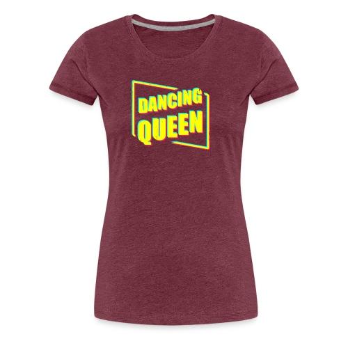 Dancing Queen - Women's Premium T-Shirt