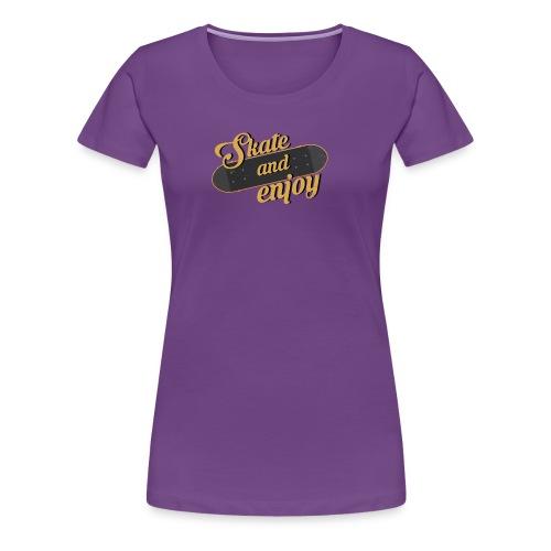 Skate And Enjoy - Women's Premium T-Shirt