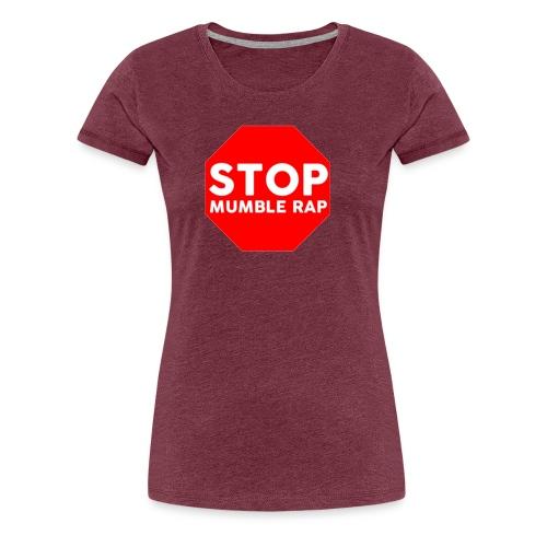 Mumble Rap Mumble Rap Sucks Real Hip Hop - Women's Premium T-Shirt