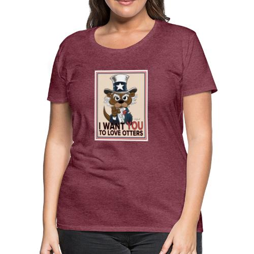 I Want You to Love Otters - Women's Premium T-Shirt