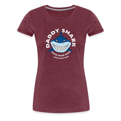 Daddy Shark T-shirt Doo Doo Doo - Father's Day Gif - Women's Premium T-Shirt