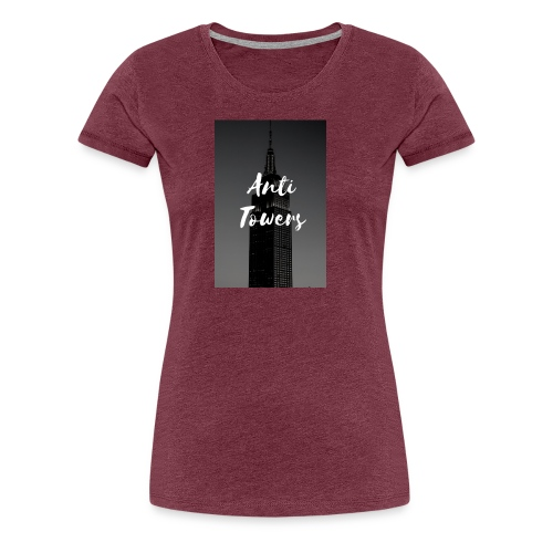 Anti- towers - Women's Premium T-Shirt