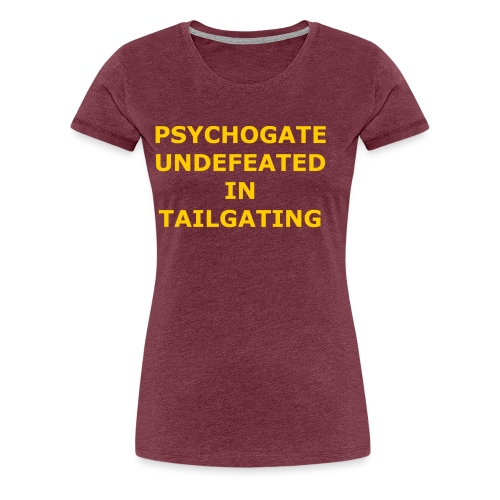 Undefeated In Tailgating - Women's Premium T-Shirt