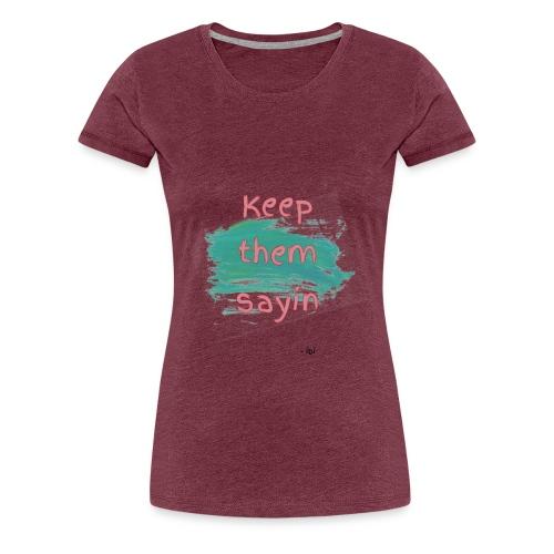 Short Saying - Women's Premium T-Shirt