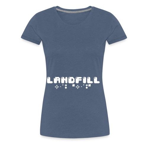 Landfill - Women's Premium T-Shirt