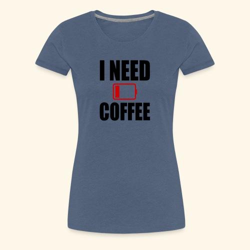 i need coffee black - Women's Premium T-Shirt