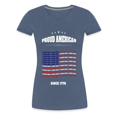 Proud american SINCE 1776 - Women's Premium T-Shirt