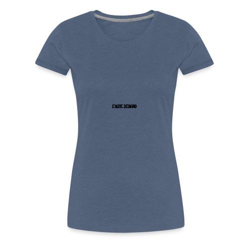 Excite Designs - Women's Premium T-Shirt