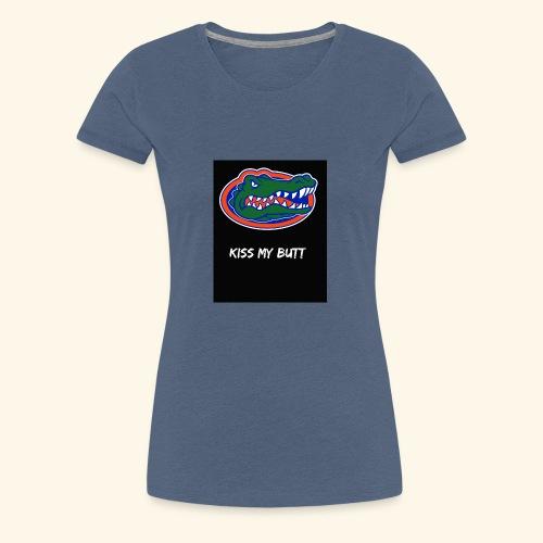 Gators kiss my butt - Women's Premium T-Shirt