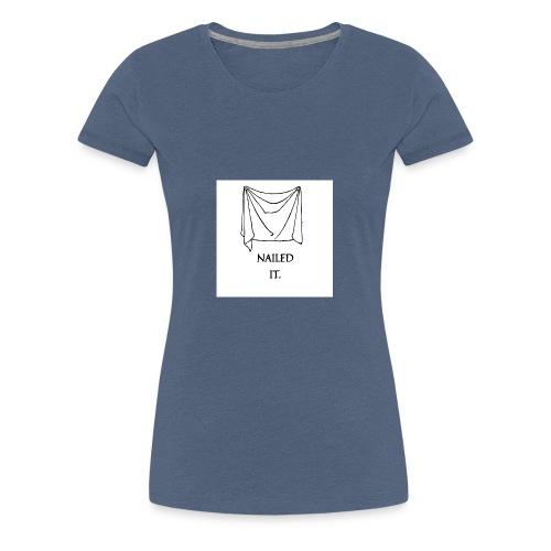 Nailed it - Women's Premium T-Shirt