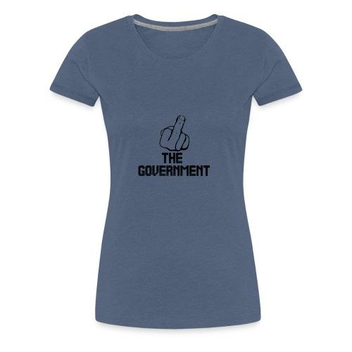 Fuck The Government - Women's Premium T-Shirt