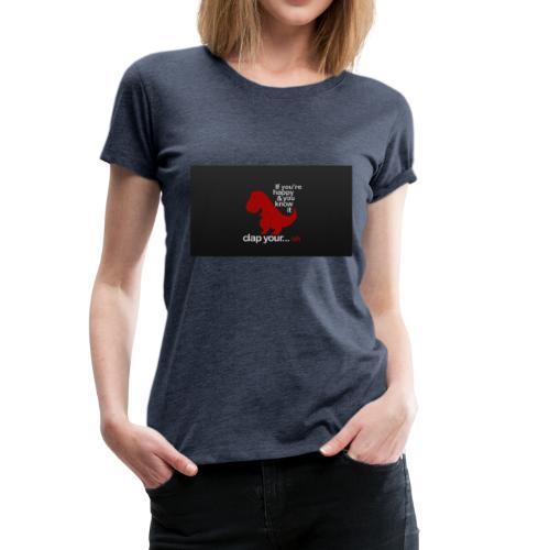 Clap your oh - Women's Premium T-Shirt