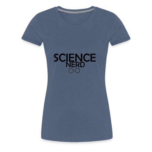Science Nerd - Women's Premium T-Shirt