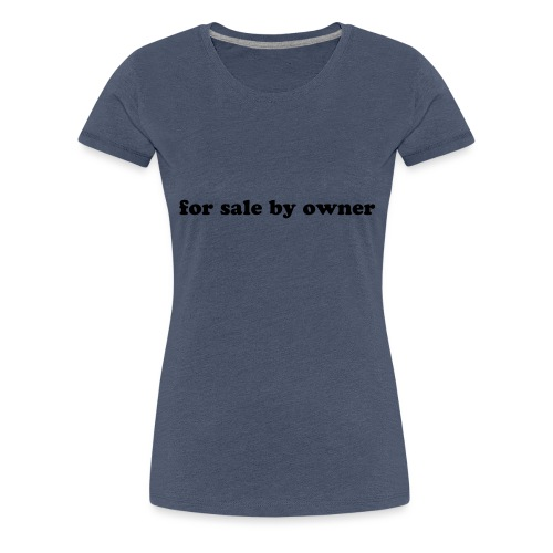for sale by owner - Women's Premium T-Shirt