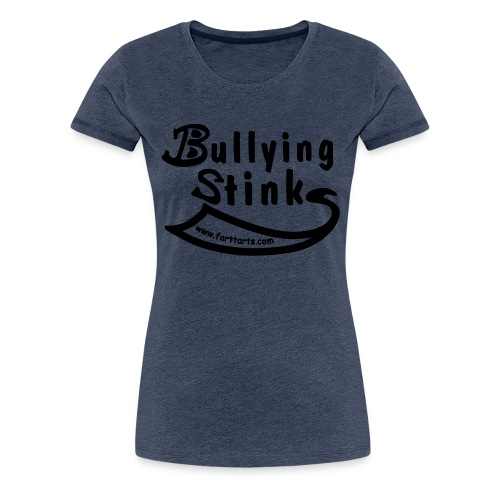 Bullying Stinks! - Women's Premium T-Shirt