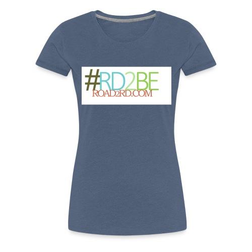 rd2be road2rd - Women's Premium T-Shirt