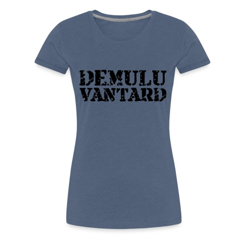 Demulu Vantard Text (black) - Women's Premium T-Shirt
