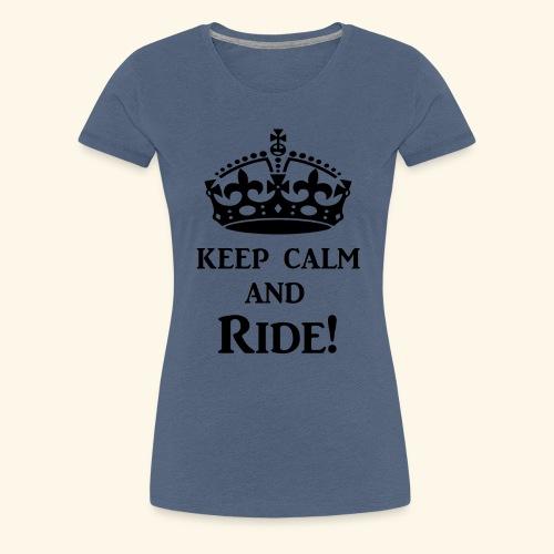 keep calm ride blk - Women's Premium T-Shirt