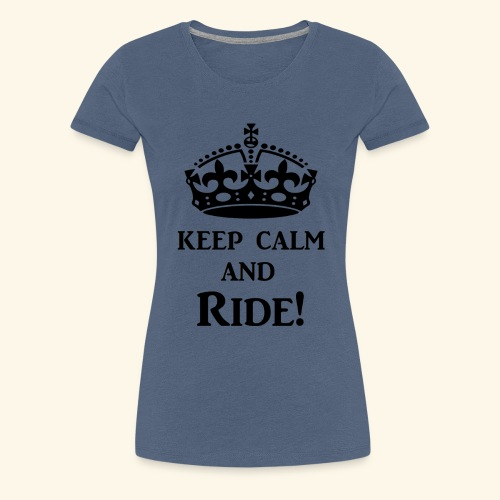 keep calm ride blk - Women's Premium T-Shirt