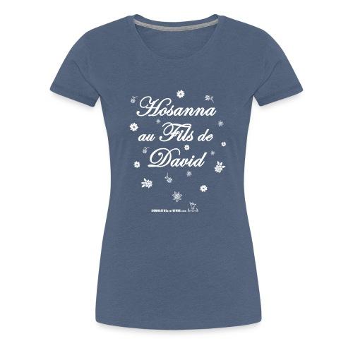 Hosanna - T-shirt premium pour femmes