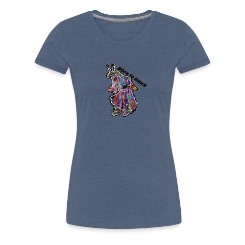 Born To Dance - Women's Premium T-Shirt