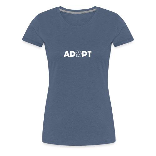 ADOPT - Women's Premium T-Shirt