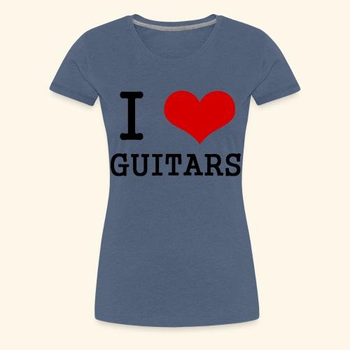 I love guitars - Women's Premium T-Shirt